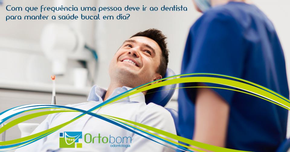 com-que-frequencia-pessoa-deve-ir-dentista-para-manter-saude-bucal-dia-blog-ortobom-odontologia-curitiba-franquia-dentista